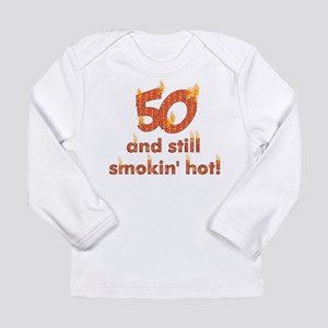 Hot Smokin' and Fifty Long Sleeve Infant T-Shirt