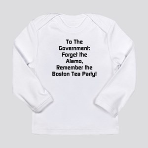 To The Government Forget The Alamo Long Sleeve Inf