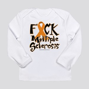 db778faa4 Fuck Multiple Sclerosis Long Sleeve Infant T-Shirt