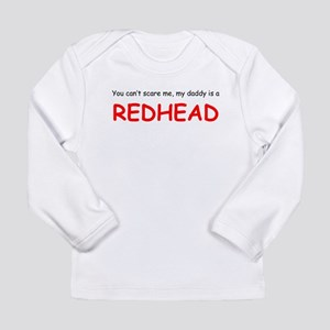 My Daddy Is A Redhead Long Sleeve T-Shirt