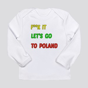 Let's go to Poland Long Sleeve Infant T-Shirt