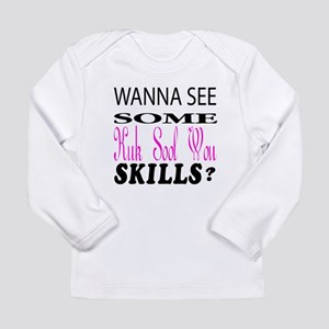 Wanna See Some Kuk Sool Long Sleeve Infant T-Shirt