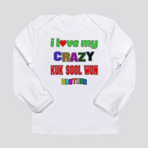 I Love My Crazy Kuk Soo Long Sleeve Infant T-Shirt