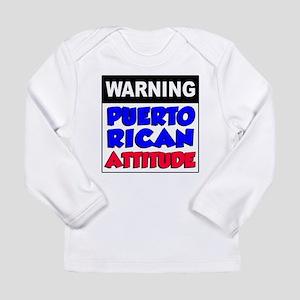 5f1e87fbc Warning Puerto Rican Attitude Long Sleeve Infant T
