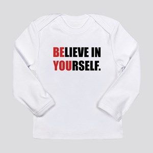 Believe in Yourself Long Sleeve Infant T-Shirt