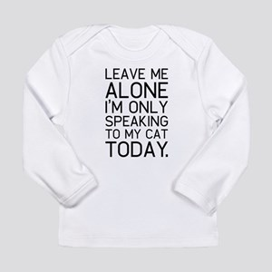 Only my cat understands. Long Sleeve T-Shirt