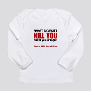 Kill You Bears Long Sleeve T-Shirt