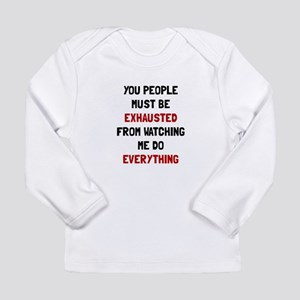 Exhausted Long Sleeve T-Shirt