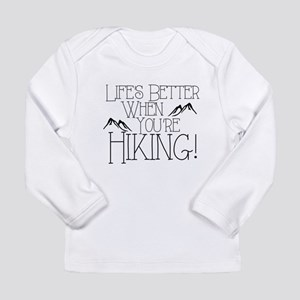 Life's Better when You're Hiking Long Sleeve T-Shi