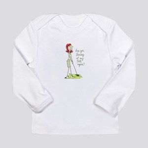 Are You Staring At My Putt Again? Long Sleeve T-Sh