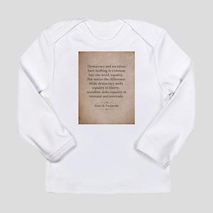 Alexis de Tocqueville Quote Long Sleeve T-Shirt