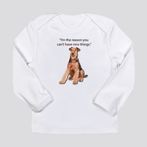 Airedales: Why you can't have Long Sleeve T-Shirt