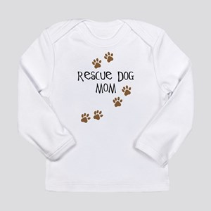 Rescue Dog Mom Long Sleeve Infant T-Shirt