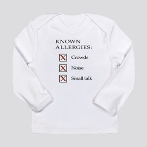 Known Allergies - crowds, noise, small talk Long S
