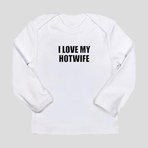 I Love My Hotwife T-Shirt Long Sleeve T-Shirt