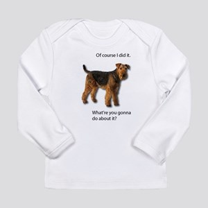 Guilty Airedale Shows No Remor Long Sleeve T-Shirt