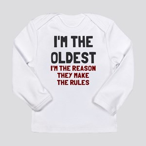 I'm the oldest make rul Long Sleeve Infant T-Shirt