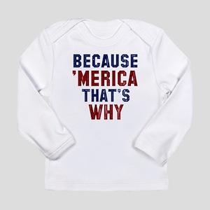 Because Merica Long Sleeve T-Shirt