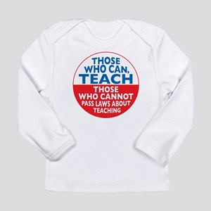 Those Who Can Teach those who Long Sleeve Infant T