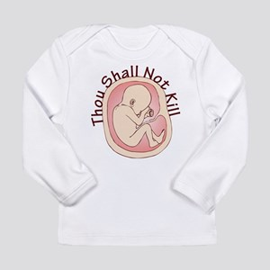 Thou Shall Not Kill Long Sleeve Infant T-Shirt