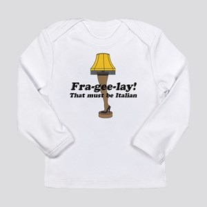 Fra-gee-lay! Leg Lamp Long Sleeve Infant T-Shirt