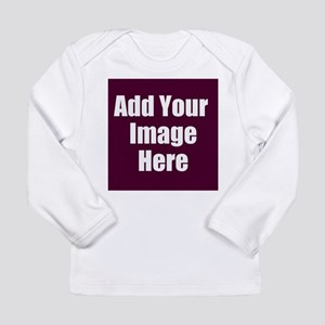 Add Your Image Here Long Sleeve T-Shirt
