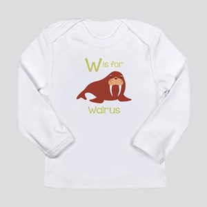 W Is For Walrus Long Sleeve T-Shirt