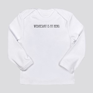 Wednesday is my Hero Long Sleeve Infant T-Shirt