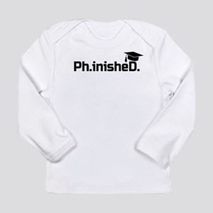 Doctorate Graduate PhinisheD P Long Sleeve T-Shirt