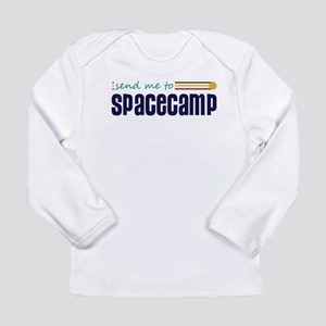 Send me to Spacecamp Long Sleeve T-Shirt