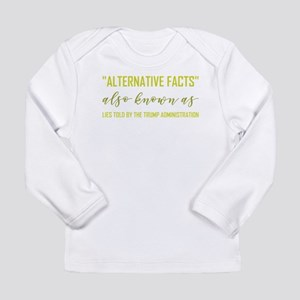 ALTERNATIVE FACTS Long Sleeve Infant T-Shirt
