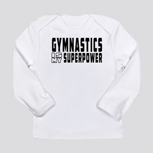 Gymnastics Is My Superpower Long Sleeve Infant T-S