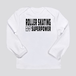 Roller Skating Is My Superpower Long Sleeve Infant