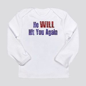 He Will Hit You Again Long Sleeve Infant T-Shirt