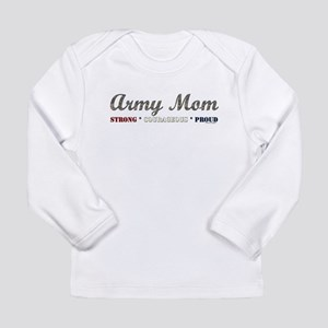 Army Mom:Strong Courageous Pr Long Sleeve Infant T