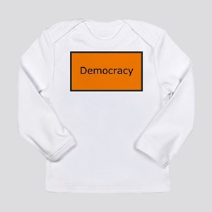 Democracy Long Sleeve Infant T-Shirt