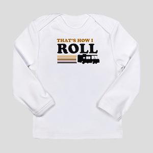 Thats How I Roll (RV) Long Sleeve Infant T-Shirt