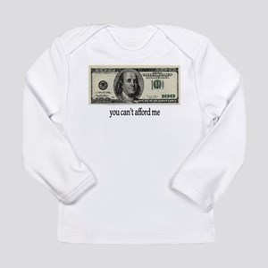 You Cant Afford Me Long Sleeve Infant T-Shirt