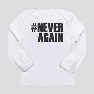 #NEVER AGAIN Long Sleeve T-Shirt