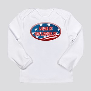 LOVE IT OR LEAVE IT! AM Long Sleeve Infant T-Shirt