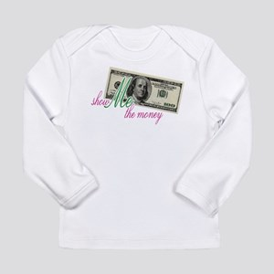 Show Me the Money Long Sleeve Infant T-Shirt