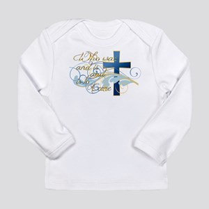 Who was and is and is to come Long Sleeve Infant T