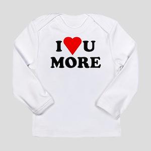 I Love You More shirt Long Sleeve Infant T-Shirt