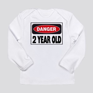 2 Year Old Danger Sign Long Sleeve T-Shirt
