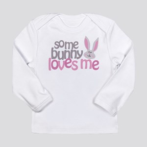 Some Bunny Loves Me Long Sleeve Infant T-Shirt