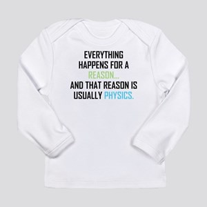 Everything Happens For Long Sleeve Infant T-Shirt