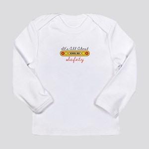 Its All About Safety Long Sleeve T-Shirt