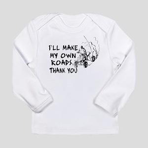Make My Own Roads Long Sleeve Infant T-Shirt