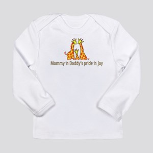 Mommy n Daddys pride n joy Long Sleeve T-Shirt