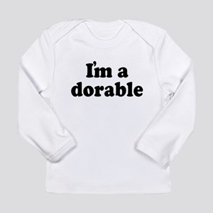 I'm Adorable Long Sleeve Infant T-Shirt